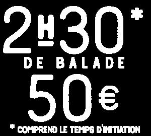 2h30 de balade pour 50euros